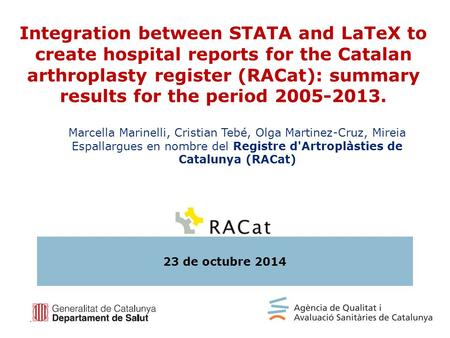Integration between STATA and LaTeX to create hospital reports for the Catalan arthroplasty register (RACat): summary results for the period 2005-2013.