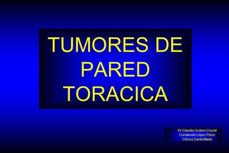 TUMORES DE PARED TORACICA