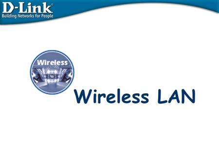 Wireless LAN. DAC for Wireless D-Link 1. Repasando conceptos básicos 2. Tecnología wireless 3. Productos 4. Configuración básica 5. Soluciones con wireless.