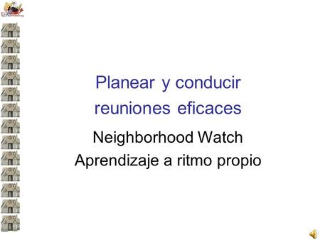 Planear y conducir reuniones eficaces Neighborhood Watch Aprendizaje a ritmo propio.