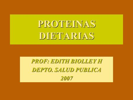 PROF: EDITH BIOLLEY H DEPTO. SALUD PUBLICA 2007