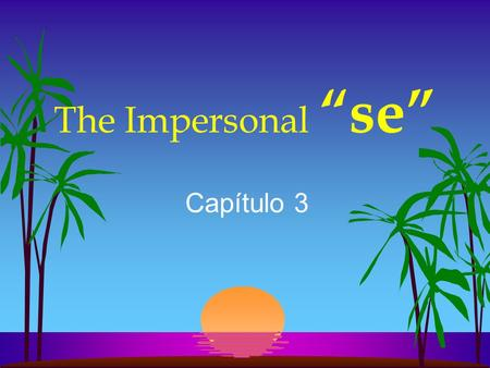 "The Impersonal ""se"" Capítulo 3."
