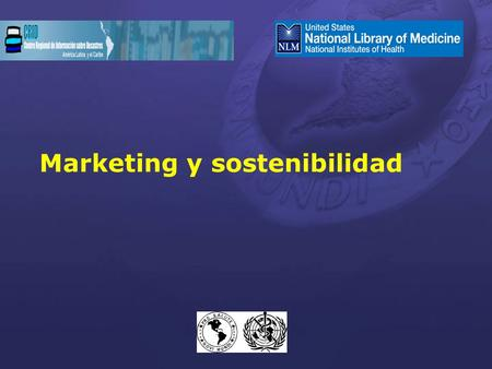 Marketing y sostenibilidad. Proyecto CRID/NLM/OPS 2002 2.