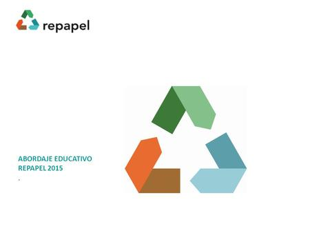 ABORDAJE EDUCATIVO REPAPEL 2015