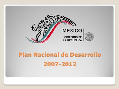 Plan Nacional de Desarrollo 2007-2012. Transformación educativa.