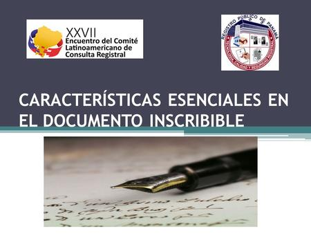 CARACTERÍSTICAS ESENCIALES EN EL DOCUMENTO INSCRIBIBLE.