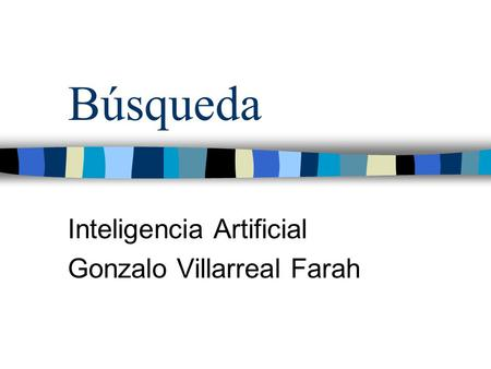 Inteligencia Artificial Gonzalo Villarreal Farah