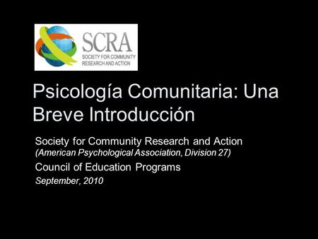 Psicología Comunitaria: Una Breve Introducción Society for Community Research and Action (American Psychological Association, Division 27) Council of Education.
