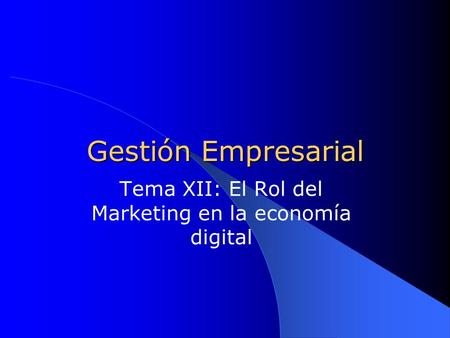 Tema XII: El Rol del Marketing en la economía digital