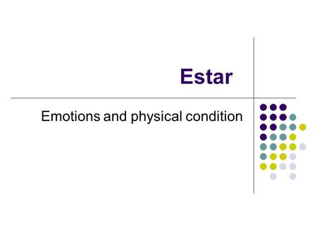 Emotions and physical condition