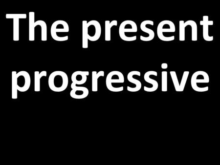 AQA Spanish AS Level © Nelson Thornes 2008 The present progressive.