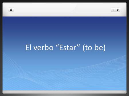 "El verbo ""Estar"" (to be)"