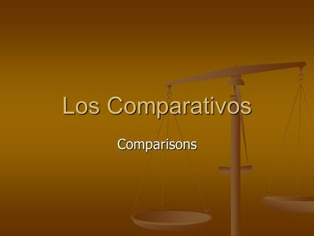 Los Comparativos Comparisons.