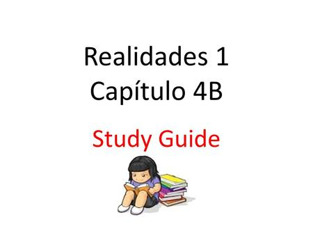 Realidades 1 Capítulo 4B Study Guide. I. Vocabulario Your sentences will vary and you could use any of the following phrases: – Yo juego al __sport__.