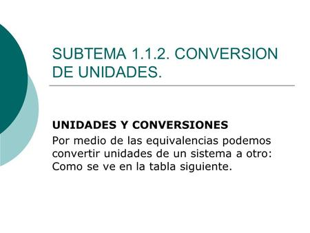 SUBTEMA CONVERSION DE UNIDADES.