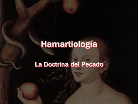 HamartiologíaHamartiología La Doctrina del Pecado.