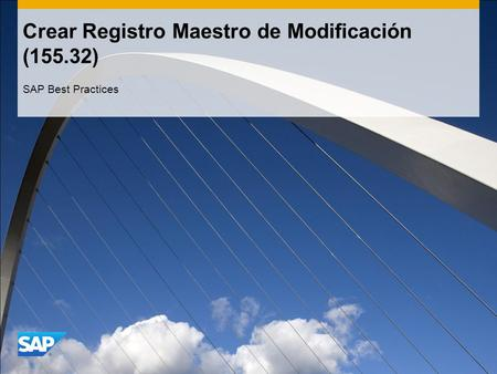 Crear Registro Maestro de Modificación (155.32) SAP Best Practices.