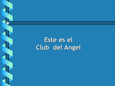 Este es el Club del Angel. Tu estas invitado a ser parte del CLUB DE LOS ANGELITOS.