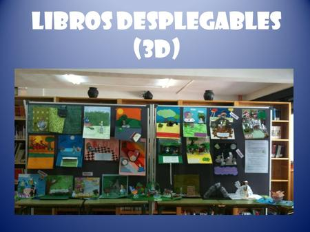 LIBROS DESPLEGABLES (3D)