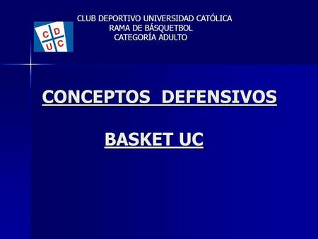 CONCEPTOS DEFENSIVOS BASKET UC CLUB DEPORTIVO UNIVERSIDAD CATÓLICA