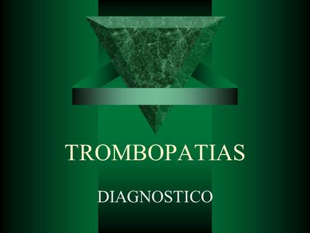 TROMBOPATIAS DIAGNOSTICO.