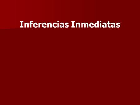 Inferencias Inmediatas