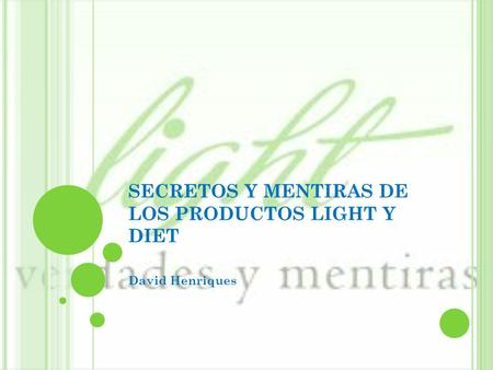 SECRETOS Y MENTIRAS DE LOS PRODUCTOS LIGHT Y DIET David Henriques.
