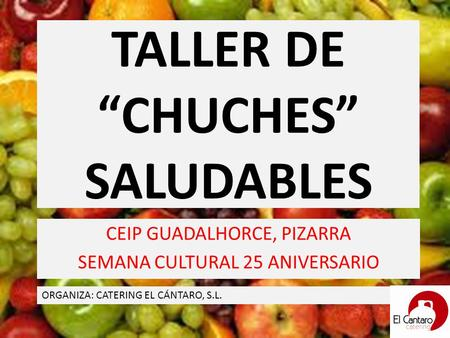 "TALLER DE ""CHUCHES"" SALUDABLES"