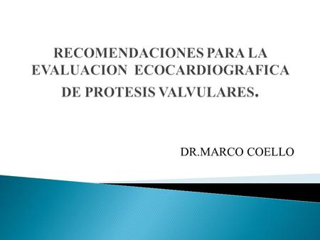 DR.MARCO COELLO. Journal of the American Society of Echocardiography September 2009.