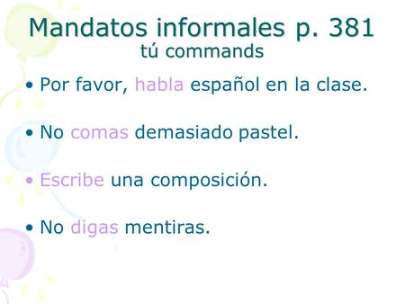 Mandatos informales p. 381 tú commands