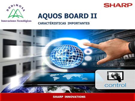 SHARP INNOVATIONS AQUOS BOARD II CARACTÉRISTICAS IMPORTANTES.