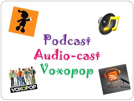 Podcast Audio-cast Voxopop.
