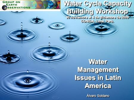 Water Management Issues in Latin America Álvaro Soldano Water Management Issues in Latin America Álvaro Soldano Water Cycle Capacity Building Workshop.