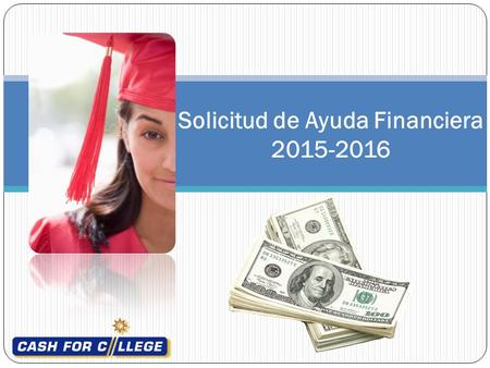 Solicitud de Ayuda Financiera 2015-2016. Sponsored by: Presented by: