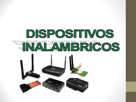 DISPOSITIVOS INALAMBRICOS.