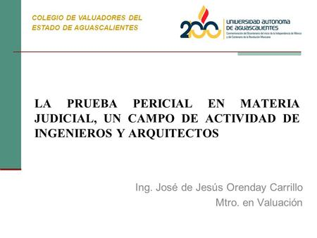 Ing. José de Jesús Orenday Carrillo Mtro. en Valuación