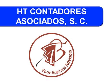 HT CONTADORES ASOCIADOS, S. C.. Asesoría de negocios Auditoria financiera, Fiscal y Especiales Impuestos Contabilidad Outsourcing Transaction Support.