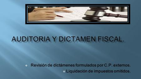 Auditoria y Dictamen fiscal.