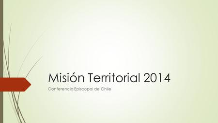 Misión Territorial 2014 Conferencia Episcopal de Chile.