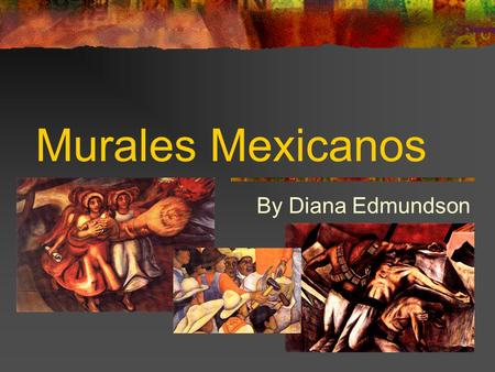 Murales Mexicanos By Diana Edmundson.