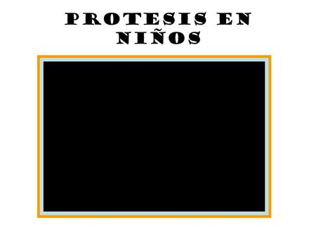 PROTESIS EN NIÑOS Video1.