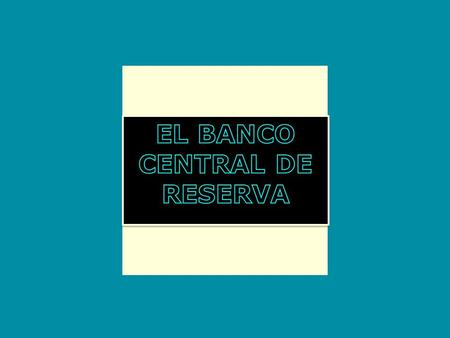 EL BANCO CENTRAL DE RESERVA