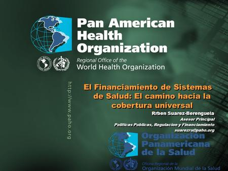 .. Title of the presentation Author Title of the presentation Author El Financiamiento de Sistemas de Salud: El camino hacia la cobertura universal Rrben.