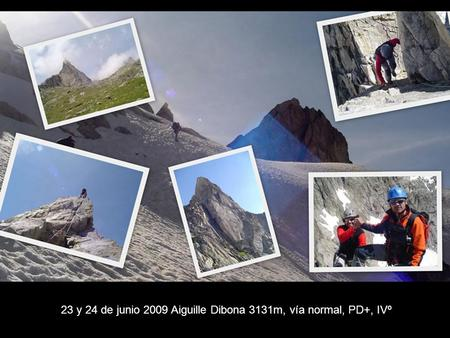 23 y 24 de junio 2009 Aiguille Dibona 3131m, vía normal, PD+, IVº
