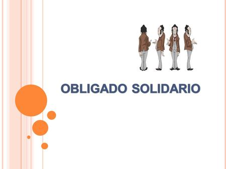 OBLIGADO SOLIDARIO.