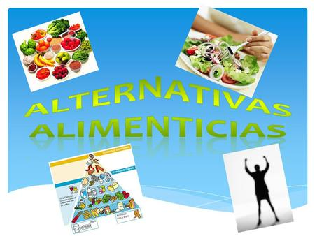 ALTERNATIVAS ALIMENTICIAS