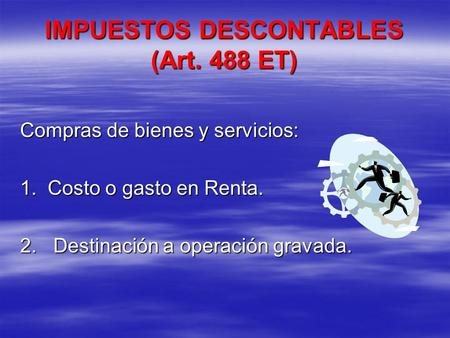 IMPUESTOS DESCONTABLES (Art. 488 ET)