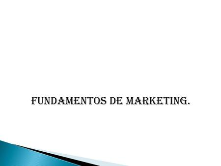Fundamentos de marketing.. TEMAS  La demanda y el marketing: tipos  El mercado componentes y estructura  Tópicos de marketing  Tipos de marketing.