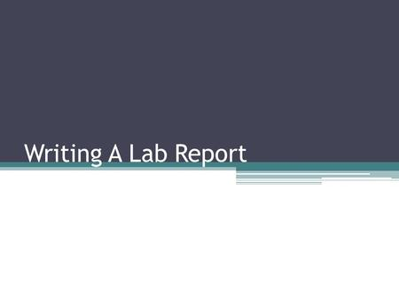 Writing A Lab Report.