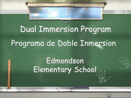 Dual Immersion Program Edmondson Elementary School Programa de Doble Inmersion.